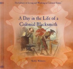 A day in the life of a Colonial blacksmith cover image