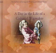 A day in the life of a colonial wigmaker cover image