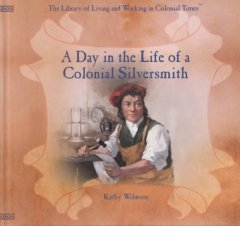 A day in the life of a colonial silversmith cover image