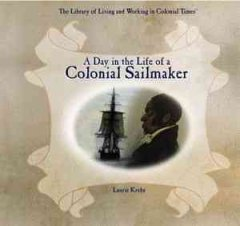 A day in the life of a colonial sailmaker cover image