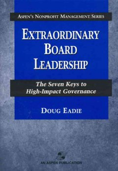 Extraordinary board leadership : the seven keys to high-impact governance cover image