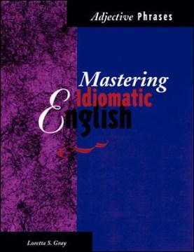 Mastering idiomatic English : adjective phrases cover image