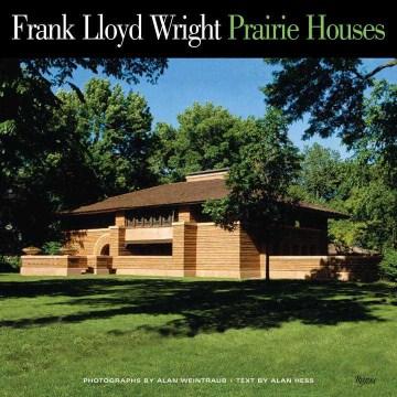 Frank Lloyd Wright : prairie houses cover image