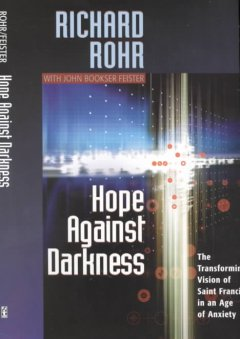 Hope against darkness : the transforming vision of Saint Francis in an age of anxiety cover image