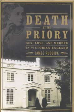 Death at the Priory : love, sex, and murder in Victorian England cover image