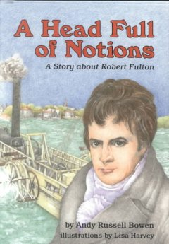 A head full of notions : a story about Robert Fulton cover image