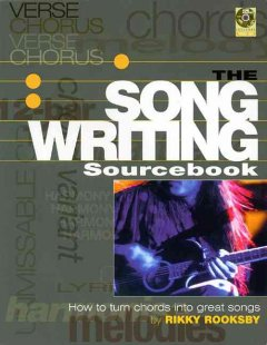 The songwriting sourcebook : how to turn chords into great songs cover image