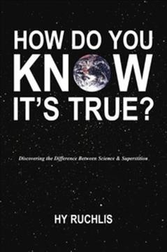 How do you know it's true? : discovering the difference between science & superstition cover image