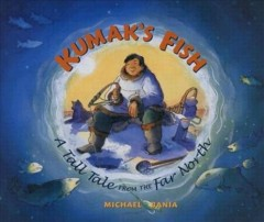 Kumak's fish : a tall tale from the far north cover image