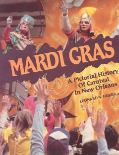 Mardi Gras : a pictorial history of carnival in New Orleans cover image