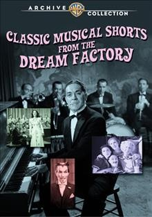 Classic musical shorts from the Dream Factory cover image