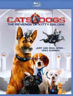 Cats & dogs. The revenge of Kitty Galore cover image