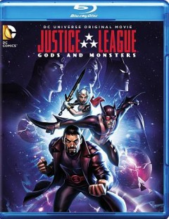 Justice League. Gods and monsters [Blu-ray + DVD combo] cover image