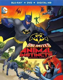 Batman unlimited. Animal instincts [Blu-ray + DVD combo] cover image