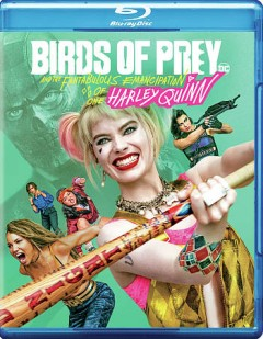 Birds of prey [Blu-ray + DVD combo] and the fantabulous emancipation of one Harley Quinn cover image
