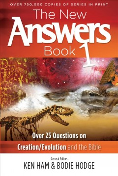 The new answers book : 25 top questions on creation/evolution and the Bible cover image