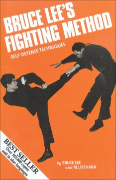 Bruce Lee's fighting method : self-defense techniques cover image