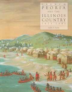 French Peoria and the Illinois country, 1673-1846 cover image