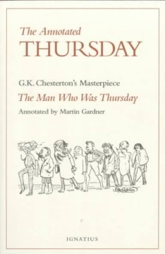 The annotated Thursday : G.K. Chesterton's masterpiece, The man who was Thursday cover image