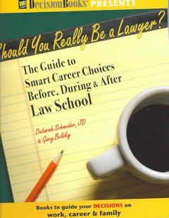 Should you really be a lawyer? : the guide to smart career choices before, during & after law school cover image