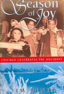 Season of joy : Chicago celebrates the holidays cover image