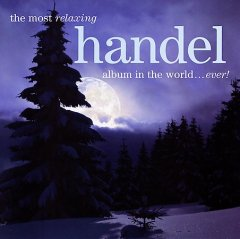 The most relaxing Handel album in the world-- ever! cover image