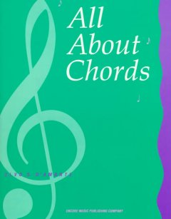 All about chords : a comprehensive approach to understanding contemporary chordal structures and progressions through solid drills in suggested study questions, keyboard drills, and ear-training exercises cover image