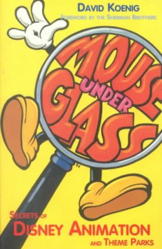 Mouse under glass : secrets of Disney animation & theme parks cover image