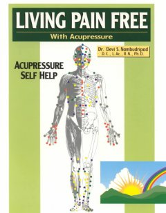 Living pain free with acupressure : acupressure self help cover image