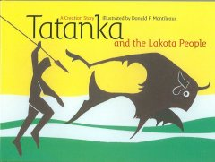 Tatanka and the Lakota people : a creation story cover image