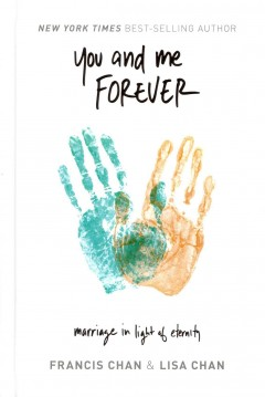 You and me forever : marriage in light of eternity cover image