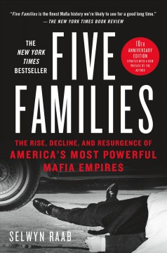 Five families : the rise, decline, and resurgence of america's most powerful mafia empires cover image