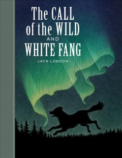 The call of the wild ; and, White Fang cover image