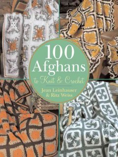 100 afghans to knit & crochet cover image