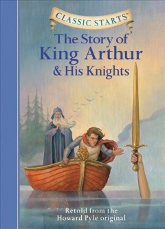 The story of King Arthur and his knights : retold from the Howard Pyle original cover image