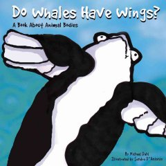 Do whales have wings? : a book about animal bodies cover image