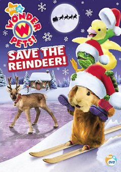 Wonder Pets! Save the reindeer! cover image