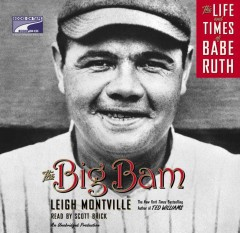 The Big Bam the life and times of Babe Ruth cover image