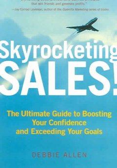 Skyrocketing sales! : the ultimate guide to boosting your confidence and exceeding your goals cover image