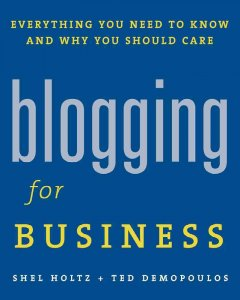 Blogging for business : everything you need to know and why you should care cover image