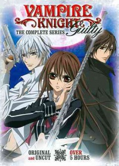 Vampire knight guilty. The complete series, episodes 1-13 cover image