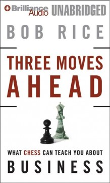 Three moves ahead what chess can teach you about business (even if you've never played) cover image