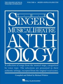 The singer's musical theatre anthology. Mezzo-soprano/Belter. Volume 4 cover image