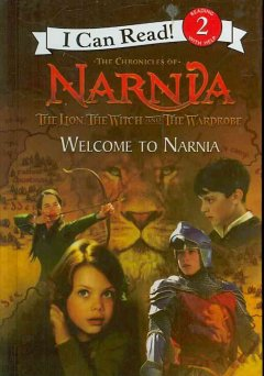 The lion, the witch and the wardrobe. Welcome to Narnia cover image