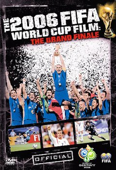 The 2006 FIFA World Cup film the grand finale cover image