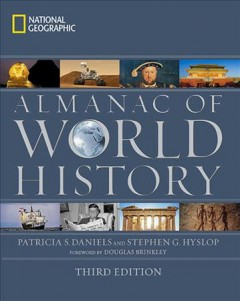 National Geographic almanac of world history / Patricia S. Daniels and Stephen G. Hyslop ; foreword by Douglas Brinkley cover image