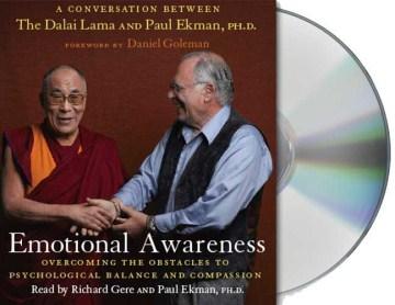 Emotional awareness a conversation between the Dalai Lama and Paul Ekman, Ph.D cover image