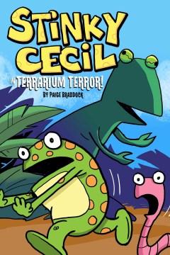 Stinky Cecil in terrarium terror! cover image