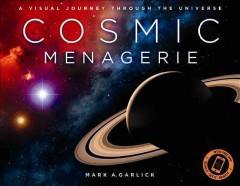 Cosmic menagerie : a visual journey through the universe cover image