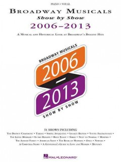 Broadway musicals, show by show 2006-2013 cover image